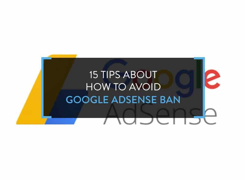 15 Tips About How to Avoid Google AdSense Ban