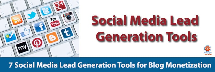 7 Social Media Lead Generation Tools for Blog Monetization