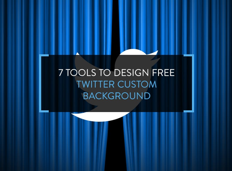 7 Tools to Design Free Twitter Custom Background