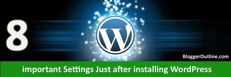 8-Urgent-Crucial-Settings-Just-after-installing-WordPress