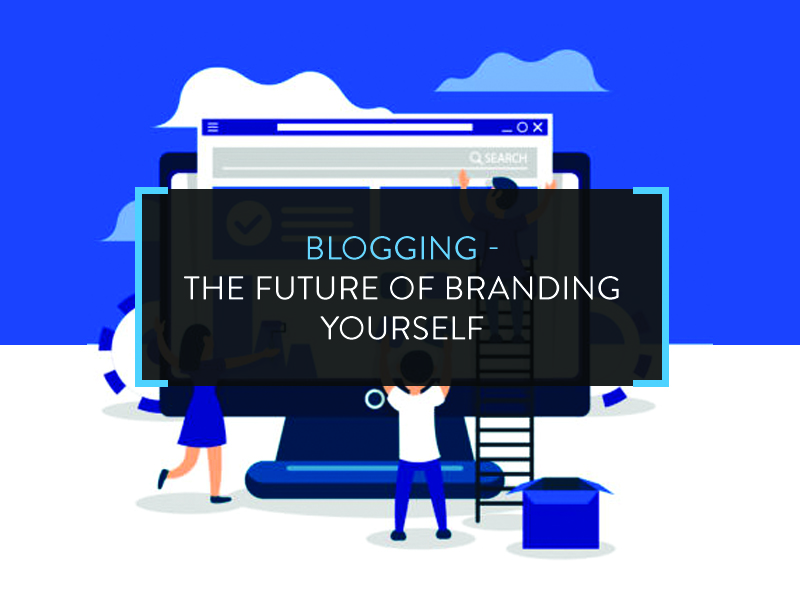 Blogging - The Future of Branding Yourself