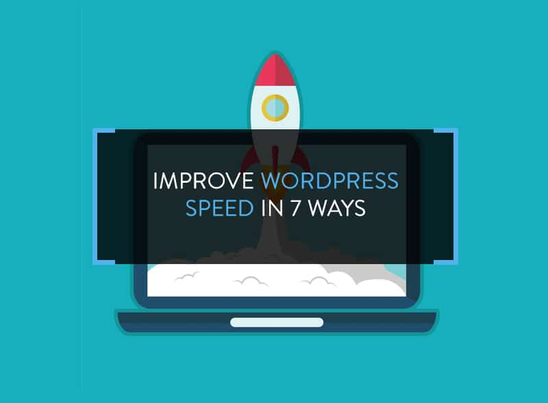 Improve WordPress Speed in 7 Ways