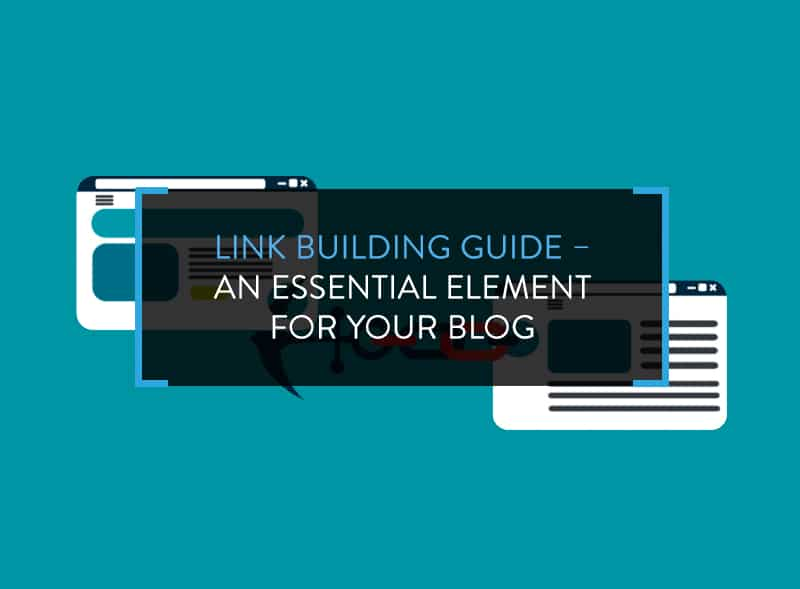Link Building Guide – An Essential Element for your Blog_w