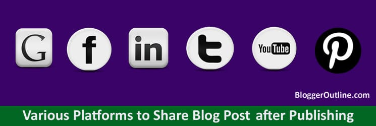 Various Platforms to Share Blog after Publishing