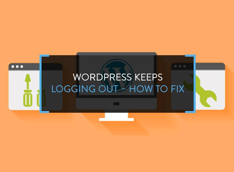 WordPress Keeps Logging Out – How to Fix It?