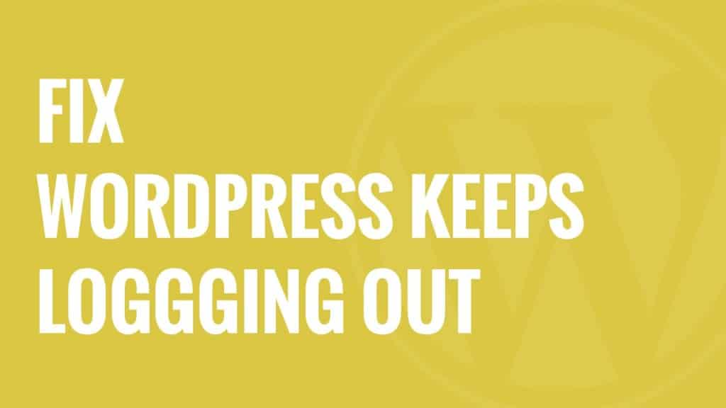 WordPress Keeps Logging Out